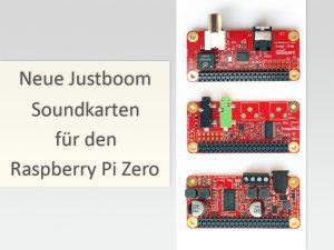 Neue Justboom Soundkarten für den Raspberry Pi Zero
