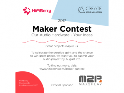 Max2Play ist Softwarepartner des Maker Contest by HiFiBerry und Bang & Olufsen Create
