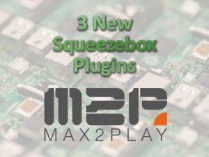 3 Squeezebox Server Plugins for Your Max2Play