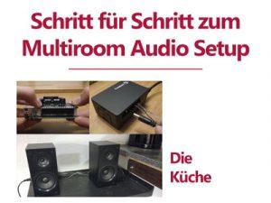 Budget Multiroom Audio Setup mit Max2Play – Die Küche