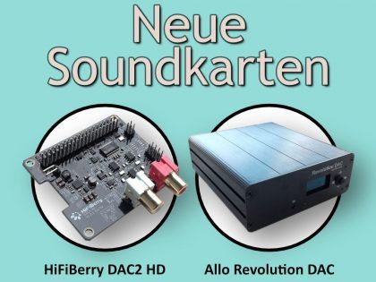 Neue Soundkarten: HiFiBerry DAC2 HD und Allo Revolution USB DAC