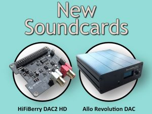 New Sound Cards: HiFiBerry DAC2 HD and Allo Revolution USB DAC